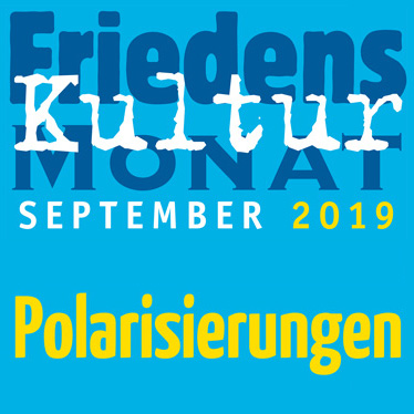 "Friedenskulturmonat September 2019 – ""Polarisierungen"""